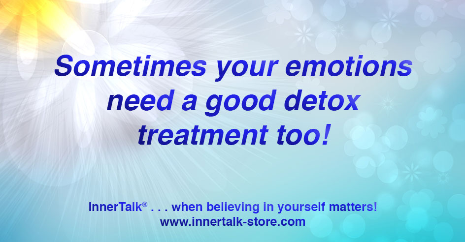 Detox your emotions too!