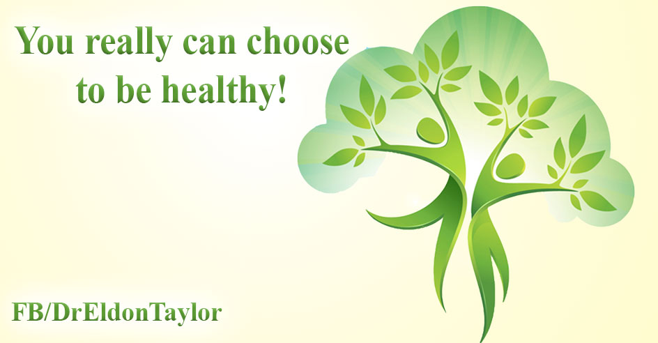 You really can choose to be healthy!