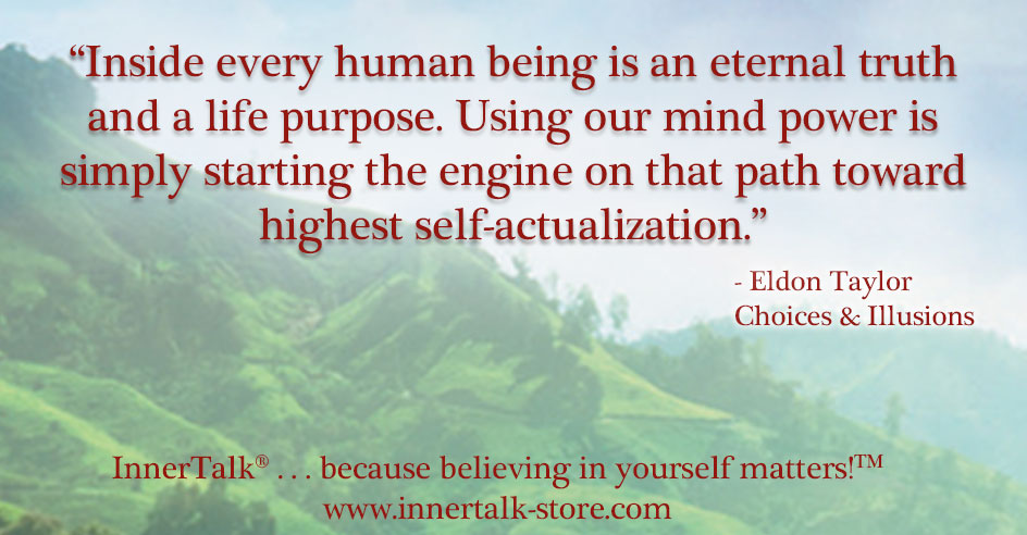 Quote from Choices and Illusions by Eldon Taylor