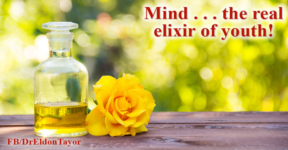 Mind . . the real elixir of youth