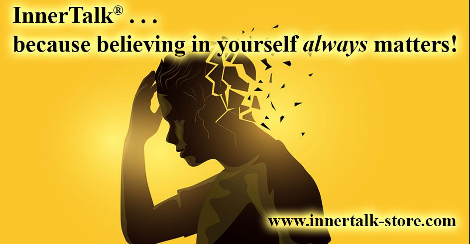 InnerTalk... because believing in yourself always matters!