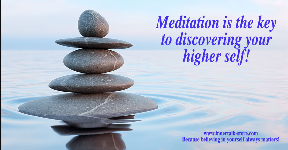 Meditation is the key to discovering your higher self!