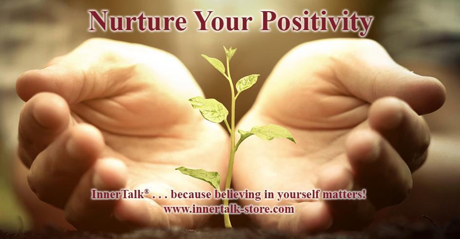 Nurture Your Positivity