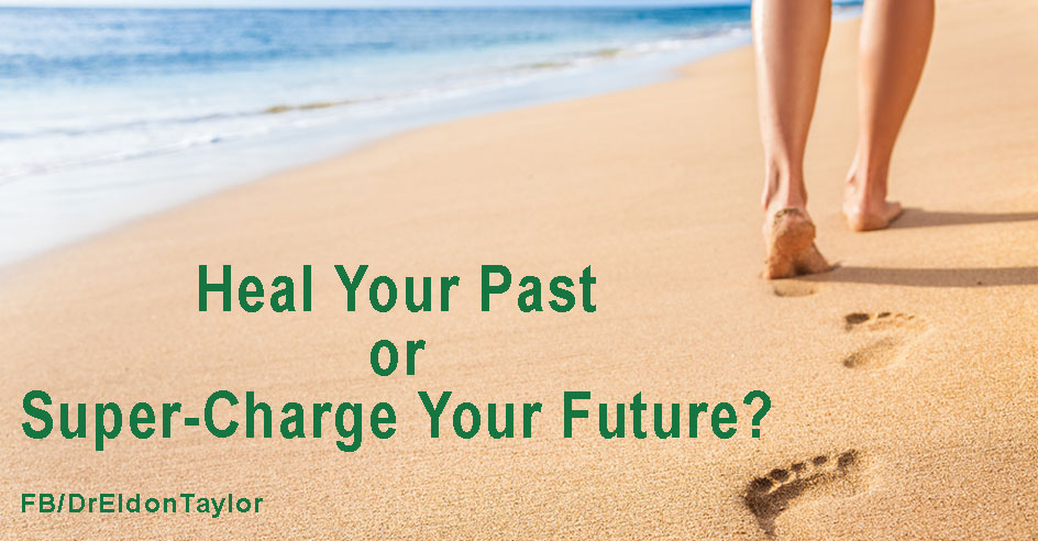 Heal your past or super-charge your future?
