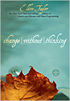 Change Without Thinking 3-DVD Set by Eldon Taylor